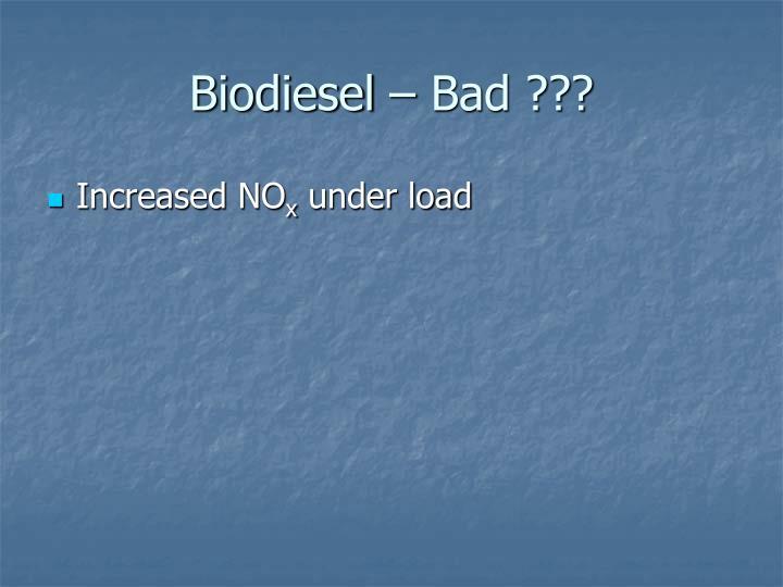 Biodiesel – Bad ???