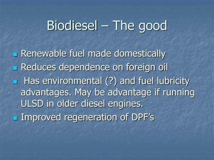 Biodiesel – The good