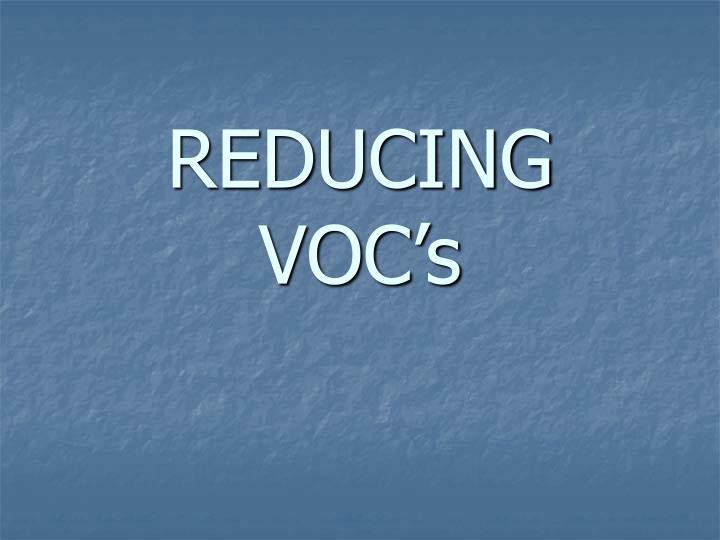 REDUCING VOC's