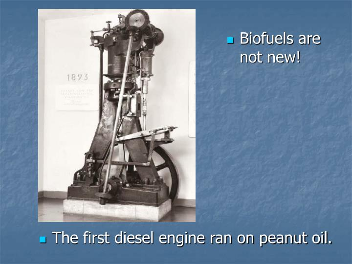 Biofuels are  not new!