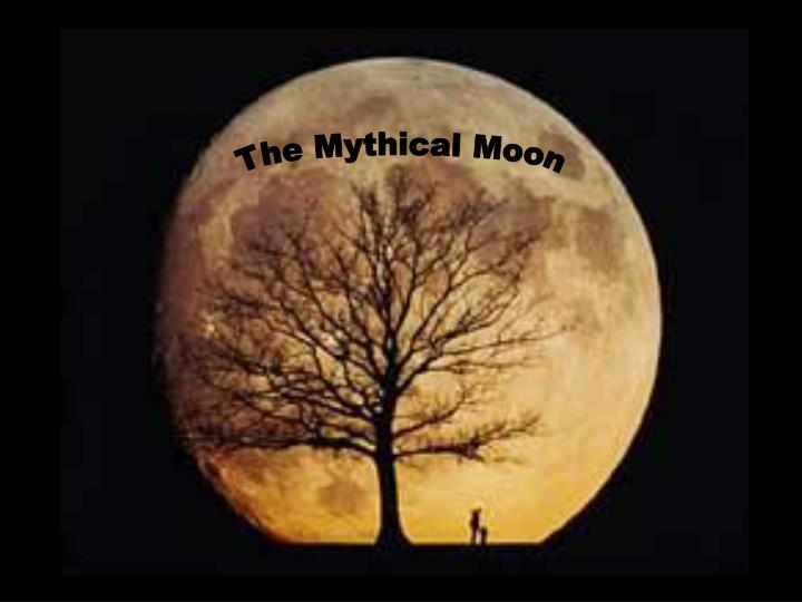 The Mythical Moon