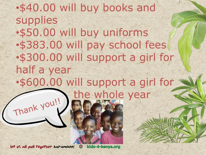 $40.00 will buy books and supplies