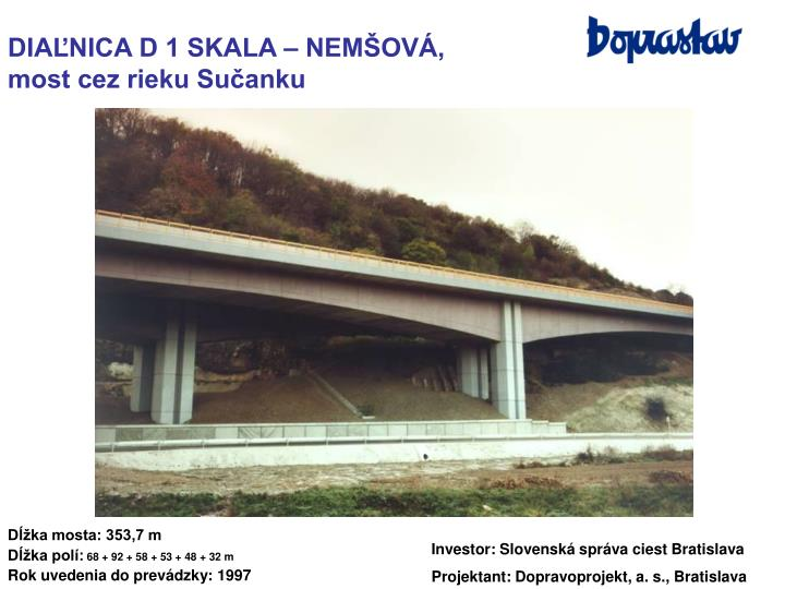 DIAĽNICA D 1 SKALA – NEMŠOVÁ,