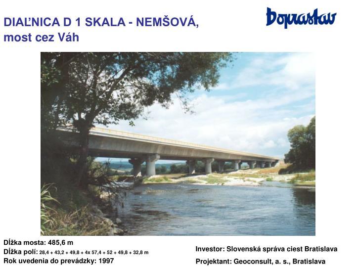 DIAĽNICA D 1 SKALA - NEMŠOVÁ,
