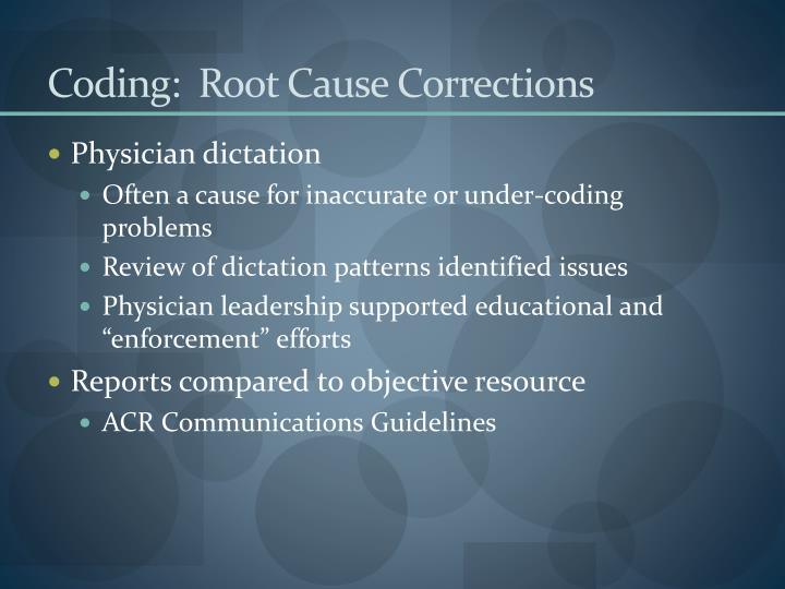 Coding:  Root Cause Corrections