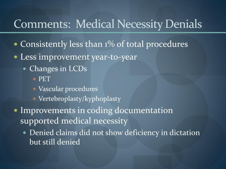 Comments:  Medical Necessity Denials