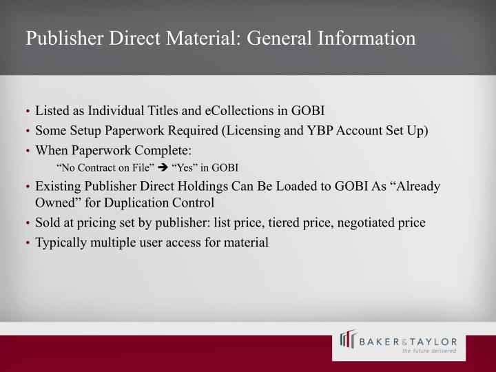 Publisher Direct Material: General Information