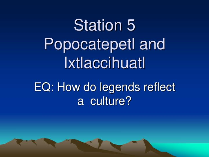 the presentation of the story popocatepetl and ixtacihutal Iztaccíhuatl was falsely told popocatépetl had died in battle, and believing the news, she died of grief   .