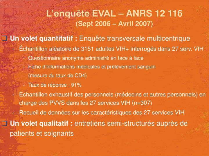 L'enquête EVAL – ANRS 12 116