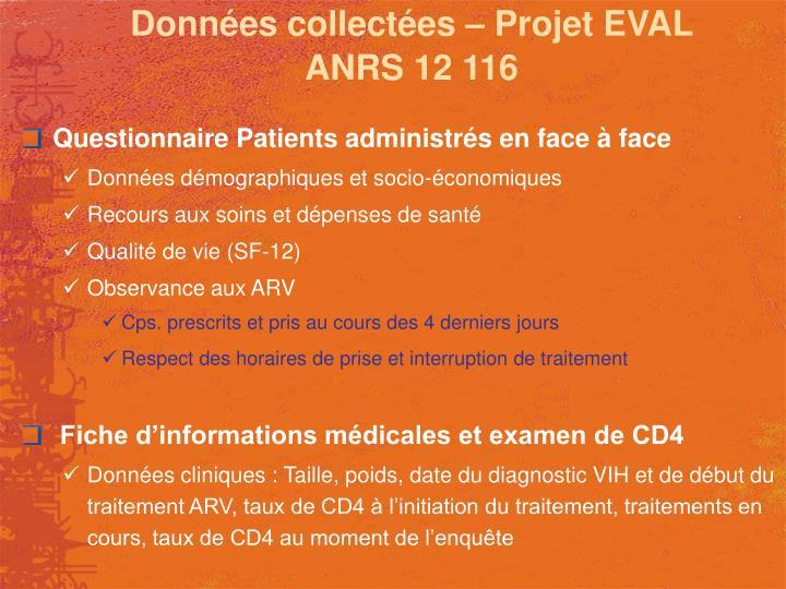 Données collectées – Projet EVAL ANRS 12 116