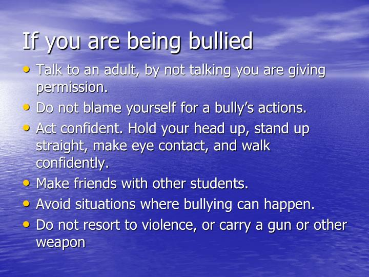 If you are being bullied