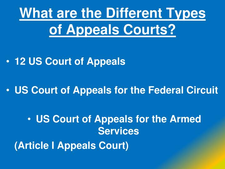 different types of appeals used in The types of judges can generally be pared down to five different types  circuit court of appeals different types of courts of appeal  used as a.