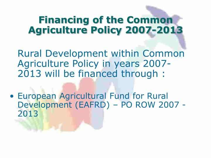 Financing of the Common Agriculture Policy 2007-2013