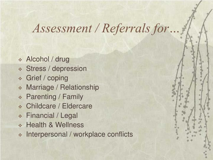 Assessment / Referrals for…