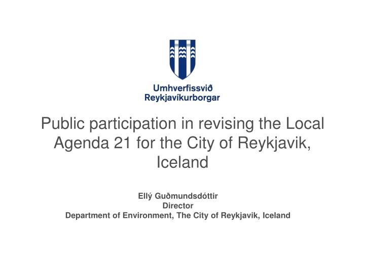 Public participation in revising the local agenda 21 for the city of reykjavik iceland
