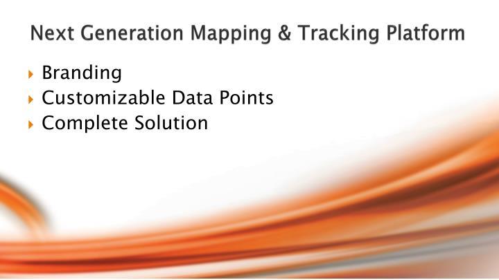 Next Generation Mapping & Tracking Platform