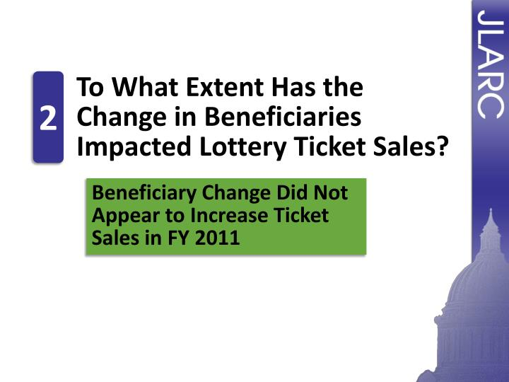 To What Extent Has the Change in Beneficiaries Impacted Lottery Ticket Sales?