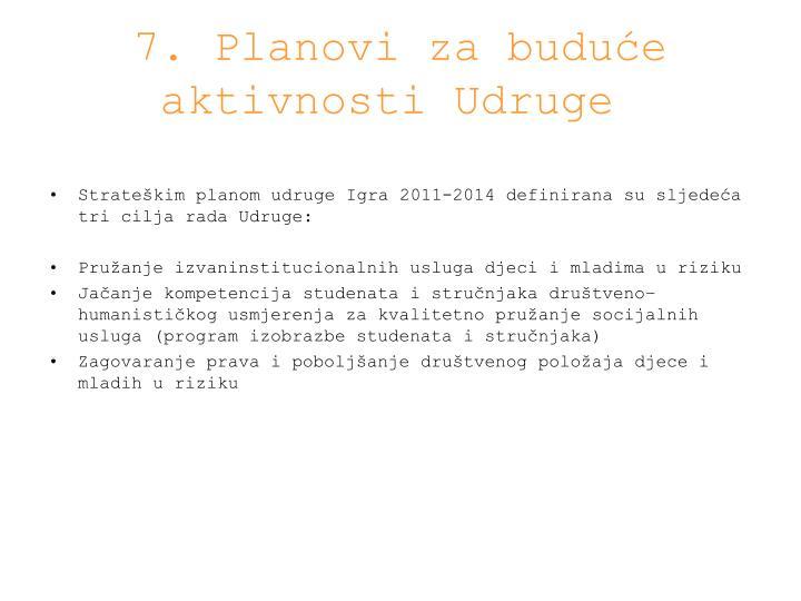 7. Planovi za buduće aktivnosti Udruge