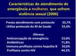 caracter sticas do atendimento de emerg ncia a mulheres que sofrem viol ncia sexual 2006