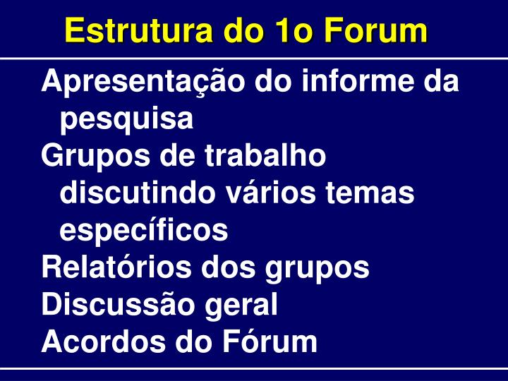 Estrutura do 1o Forum