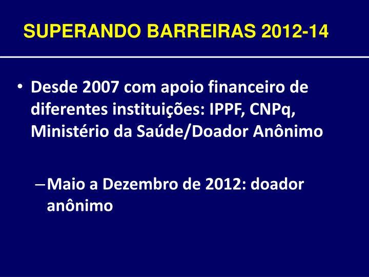SUPERANDO BARREIRAS 2012-14
