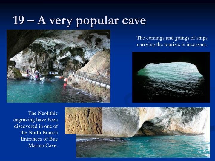 19 – A very popular cave