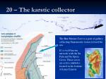 20 the karstic collector