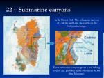 22 submarine canyons