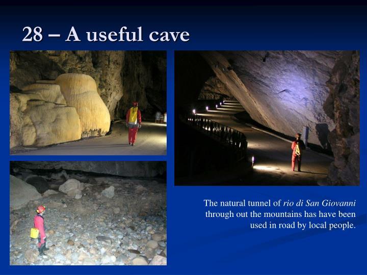 28 – A useful cave