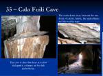 35 cala fuili cave