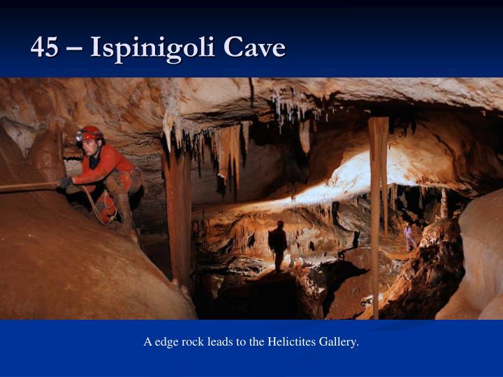 45 – Ispinigoli Cave