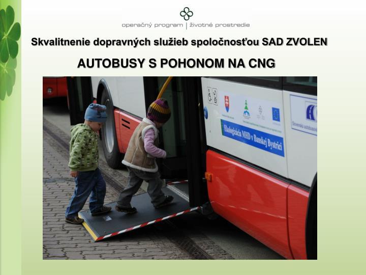 Skvalitnenie dopravných služieb spoločnosťou SAD ZVOLEN
