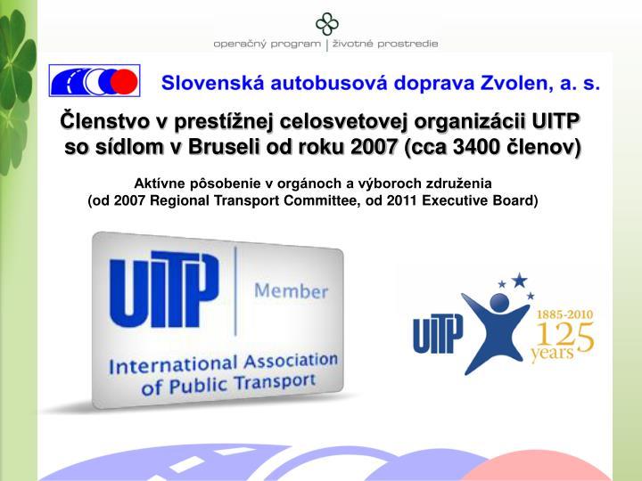 Členstvo v prestížnej celosvetovej organizácii UITP