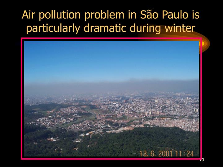 Air pollution problem in São Paulo is particularly dramatic during winter