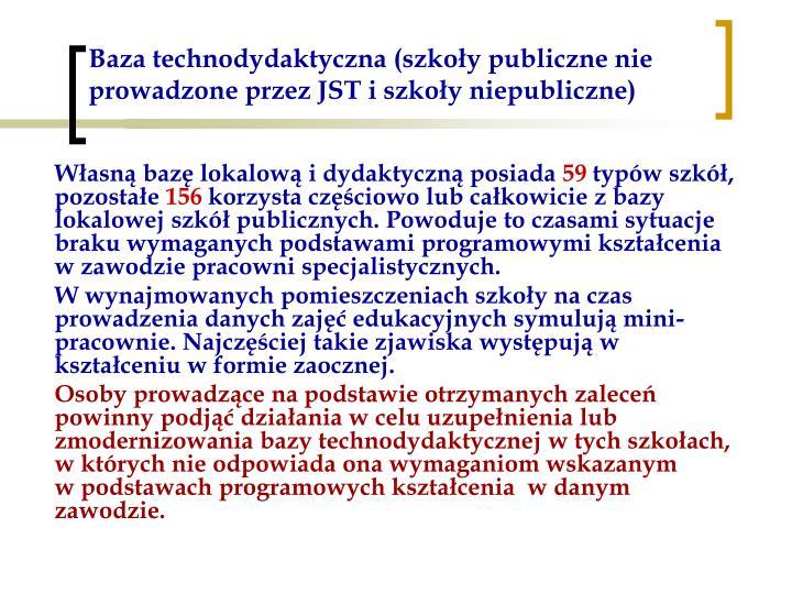 Baza technodydaktyczna (szkoły publiczne nie prowadzone przez JST i szkoły niepubliczne)