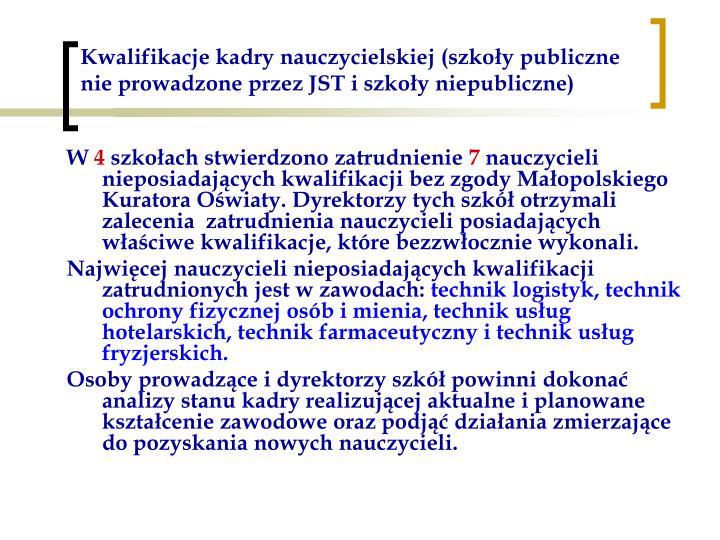 Kwalifikacje kadry nauczycielskiej (szkoły publiczne nie prowadzone przez JST i szkoły niepubliczne)