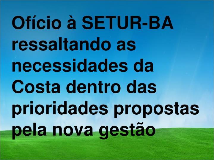 Ofício à SETUR-BA ressaltando as necessidades da Costa dentro das prioridades propostas pela nova gestão