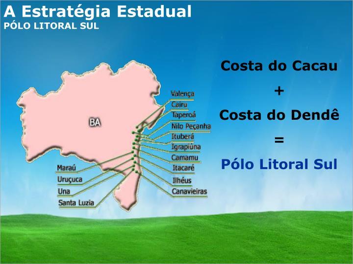 A Estratégia Estadual