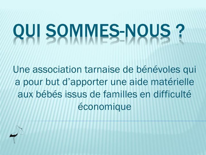Une association tarnaise de bénévoles qui a pour but d'apporter une aide matérielle aux bébés issus de familles en difficulté économique