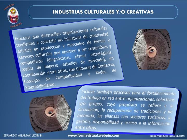 INDUSTRIAS CULTURALES Y/O CREATIVAS