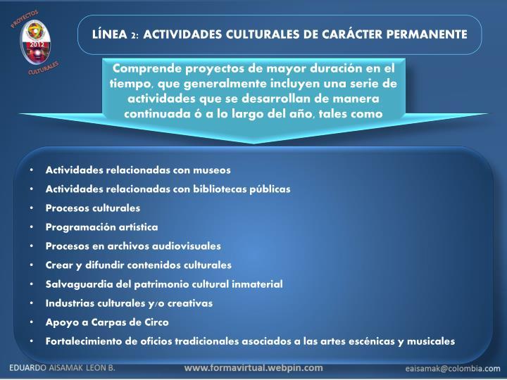 LÍNEA 2: ACTIVIDADES CULTURALES DE CARÁCTER PERMANENTE
