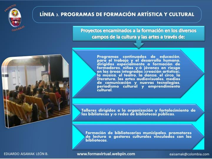 LÍNEA 3. PROGRAMAS DE FORMACIÓN ARTÍSTICA Y CULTURAL