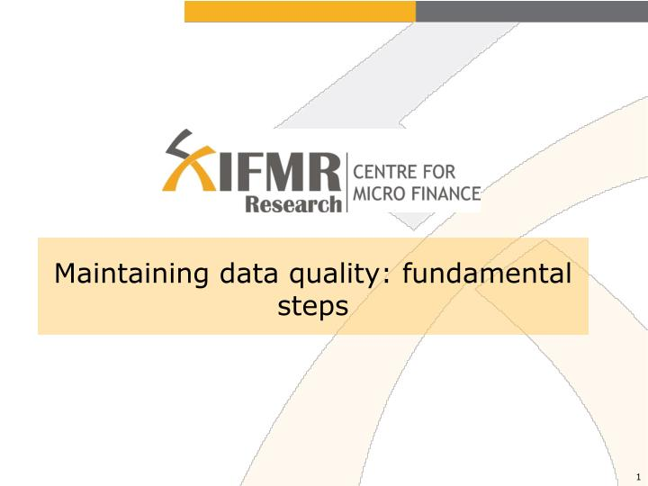 Maintaining data quality fundamental steps