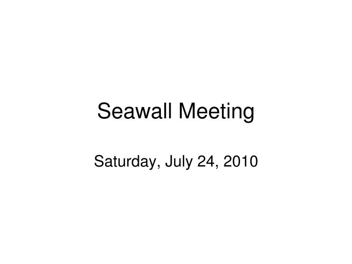 Seawall meeting