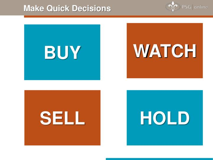 Make Quick Decisions