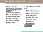 who needs a trading plan