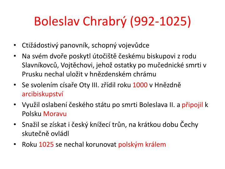 Boleslav Chrabrý (992-1025)