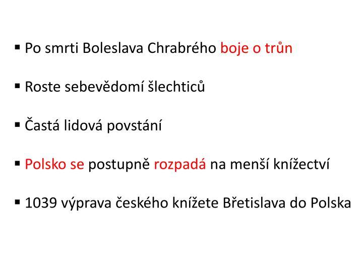 Po smrti Boleslava Chrabrého