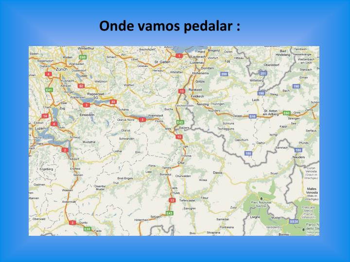 Onde vamos pedalar :