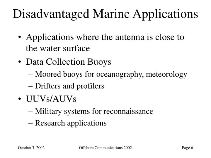 Disadvantaged Marine Applications